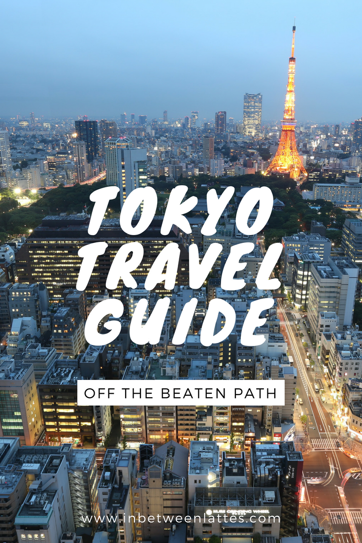 Tokyo Travel Guide Off the Beaten Path - IN BETWEEN LATTES