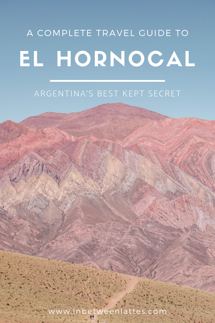 A Complete Guide to El Hornocal - Jujuy - Argentina