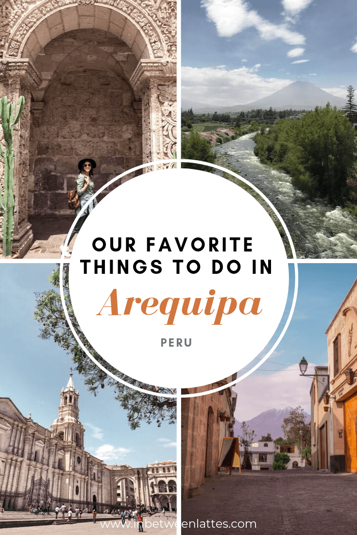 favorite things to do in arequipa
